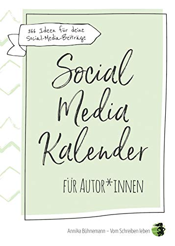 Social-Media-Kalender für Autor*innen: 366 Ideen für deinen Social-Media-Auftritt