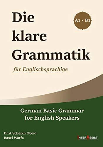 Die Klare Grammatik: Für Englischsprachige