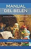 Manual del Belén: Técnicas de creación, Base histórica y Tradición religiosa.