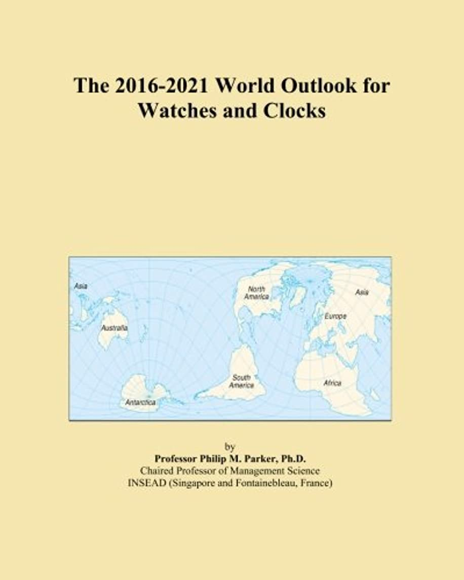 The 2016-2021 World Outlook for Watches and Clocks