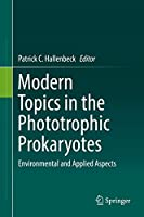 Modern Topics in the Phototrophic Prokaryotes: Environmental and Applied Aspects