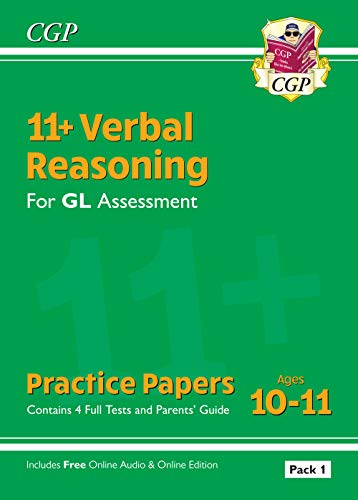 11+ GL Verbal Reasoning Practice Papers: Ages 10-11 - Pack 1 (with Parents' Guide & Online Ed) (CGP 11+ GL)