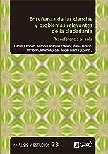 Enseñanza de las ciencias y problemas relevantes de la ciudadanía: Transferencia al aula: E02 (Análisis y Estudios / Edici...