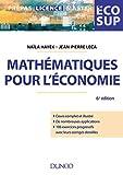 Mathématiques pour l'économie - 6e éd. Analyse-Algèbre: Analyse-Algèbre