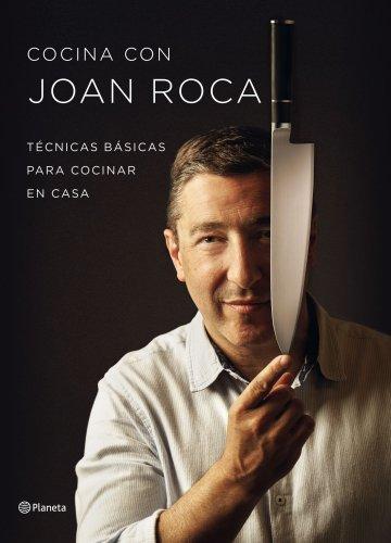 Cocina con Joan Roca: Técnicas básicas para cocinar en casa (Planeta Cocina)