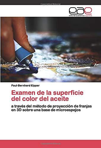 Examen de la superficie del color del aceite: a través del método...