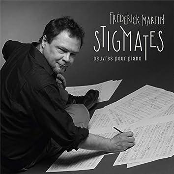 Frédérick Martin: Stigmates (Œuvres pour piano)