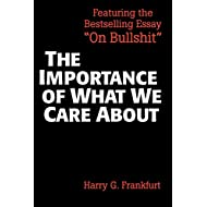 The Importance of What We Care About: Philosophical Essays