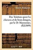 Des Teintures pour les cheveux et de leurs dangers, par le Dr Marmonier,