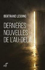 Dernières nouvelles de l'au-delà de Bertrand Lesoing
