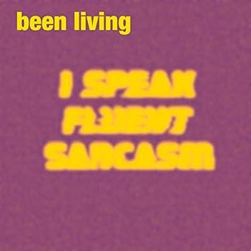 been living