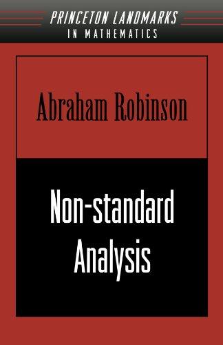 Non-standard Analysis (Princeton Landmarks in Mathematics and Physics)