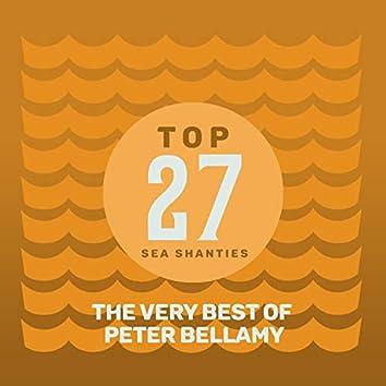 Top 27 Sea Shanties - The Very Best of Peter Bellamy