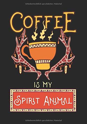 Kaffee Notizbuch Coffee Is My Spirit Animal: Notizbuch, Journal und Notizheft für Kaffee Junkies und Nachteulen B5 Blanko liniert mit 130 Seiten ... für Coffee Freunde ein tolles Geschenk
