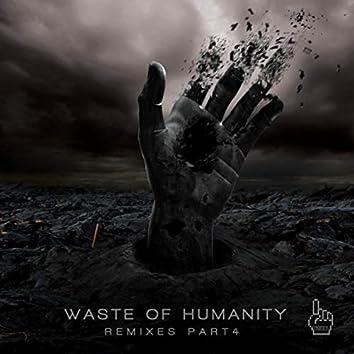 Waste of Humanity Remixes, Pt. 4