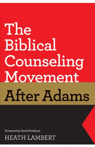 Biblical Counseling Movement after Adams, The