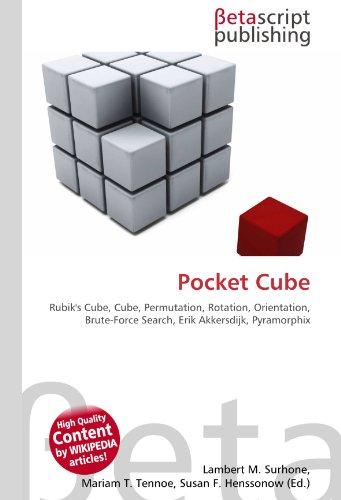 Pocket Cube: Rubik's Cube, Cube, Permutation, Rotation, Orientation, Brute-Force Search, Erik Akkersdijk, Pyramorphix