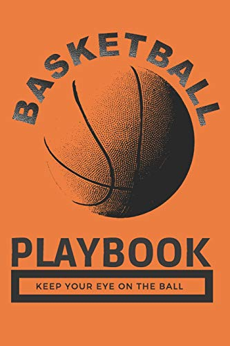 Basketball Playbook Keep Your Eye On The Ball: Vintage Basketball Journal, Small Diaries Notebook with Soft Cover and Matte Finish, 120 Pages 9x6