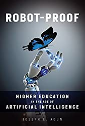 What are the options now for higher education in the age of artificial intelligence and robotics? It is a very different world for students and educators.