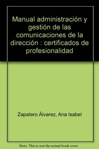 Manual Administración y Gestión de las comunicaciones de la Dirección....
