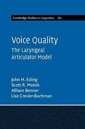 Voice Quality: The Laryngeal Articulator Model