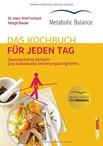 Metabolic Balance® Das Kochbuch für jeden Tag (Neuausgabe): Überraschend einfach! Das individuelle Ernährungsprogramm