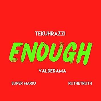 Enough (feat. Valderama, Ruthetruth & Super Mario)