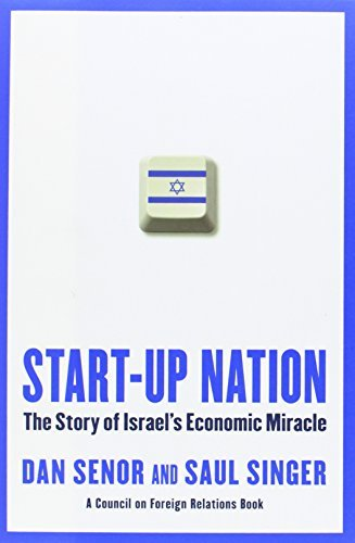 Start Up Nation The Story Of Israels Economic Miracle By Senor Dan Singer Saul 2009 Hardcover