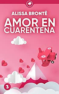 Amor en cuarentena par Alissa Brontë