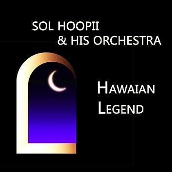 Sol Hoopii & His Orchestra, Hawaian Legend