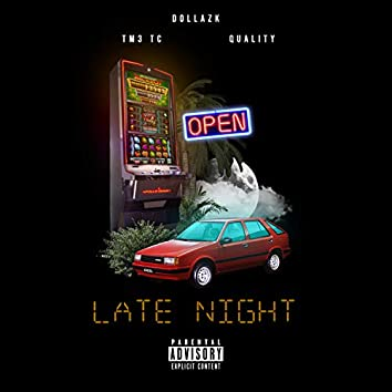 Late Night (feat. Tm3 TC & Quality)