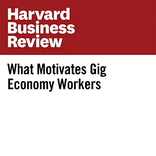 What Motivates Gig Economy Workers cover art