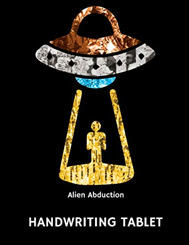 Alien Abduction Handwriting Tablet: A Writing Tablet for Kids
