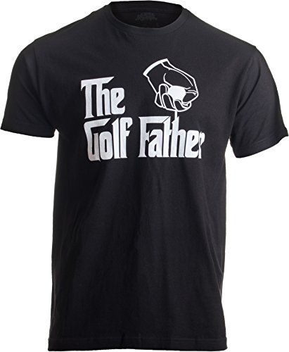 The Golf Father | Funny Saying Golfing Shirt, Golfer Ball Humor for Men T-Shirt-(Adult,XL) Black