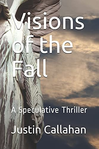 Visions of the Fall: A Speculative Thriller