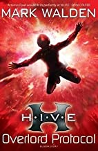 [(H.I.V.E. 2: the Overlord Protocol)] [By (author) Mark Walden] published on (August, 2011)