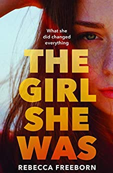 The Girl She Was by [Rebecca Freeborn]
