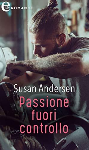 Passione fuori controllo (eLit) (The Sisterhood Diaries Vol. 1) di [Susan Andersen]