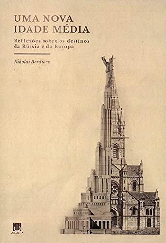 Uma Nova Idade Média: Reflexões Sobre os Destinos da Rússia e da Europa