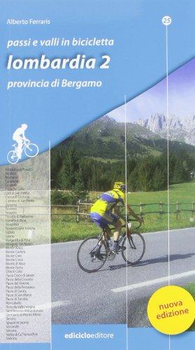 Passi e valli in bicicletta. Lombardia. Provincia di Bergamo (Vol. 2)