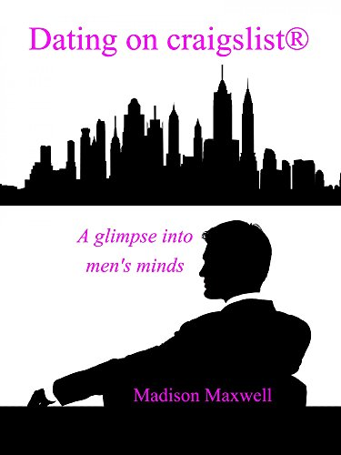 Dating on Craigslist: A glimpse into men's minds (English Edition)