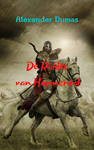 De Ridder van Harmental: Een van de meest fantastische literaire werken van de auteur, boordevol avontuur, romantiek en actie, van begin tot eind. (Dutch Edition)