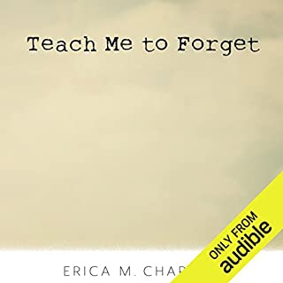 Teach Me to Forget                   By:                                                                                                                                 Erica M. Chapman                               Narrated by:                                                                                                                                 Bailey Carr                      Length: 7 hrs and 40 mins     82 ratings     Overall 4.4