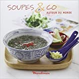 Soupes & Co autour du monde de Adèle Hugot,Lissa Streeter,Rina Nurra (Photographies) ( 12 octobre 2011 ) - 12/10/2011
