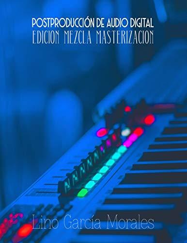 Postproducción de Audio Digital: Edición, Mezcla y Masterización