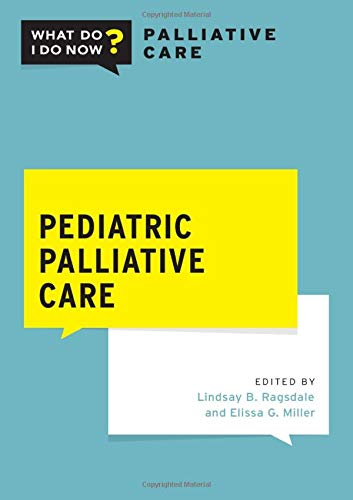 Compare Textbook Prices for Pediatric Palliative Care What Do I Do Now Palliative Care 2nd ed. Edition ISBN 9780190051853 by Ragsdale, Lindsay B.,Miller, Elissa G.