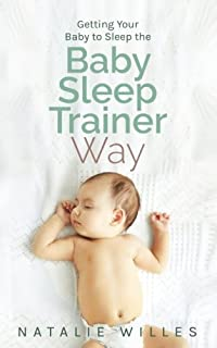 Getting Your Baby to Sleep the Baby Sleep Trainer Way