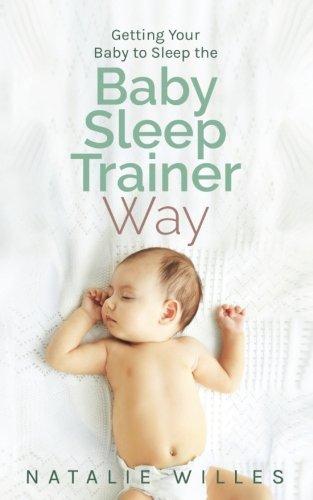 Getting Your Baby to Sleep the Baby Sleep Trainer Way