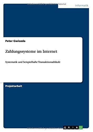 Zahlungssysteme im Internet: Systematik und beispielhafte Transaktionsabläufe