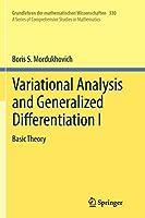 Variational Analysis and Generalized Differentiation I: Basic Theory (Grundlehren der mathematischen Wissenschaften)